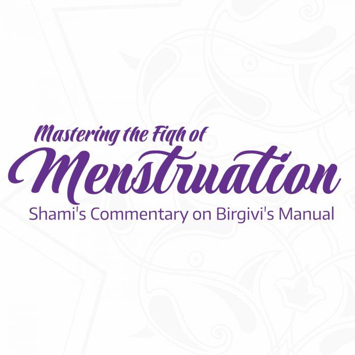 Mastering The Fiqh of Menstruation